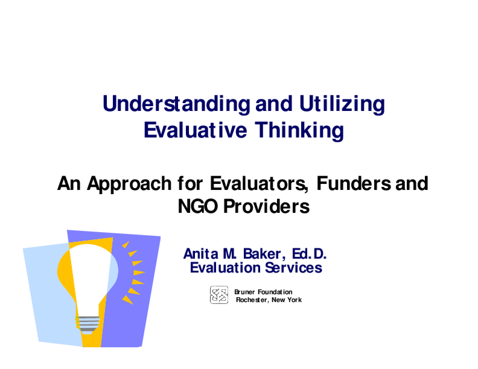 Understanding and Utilizing Evaluative Thinking: An Approach for Evaluators, Funders and NGO Providers