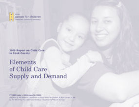 2005 Report on Child Care in Cook County: Elements of Supply and Demand