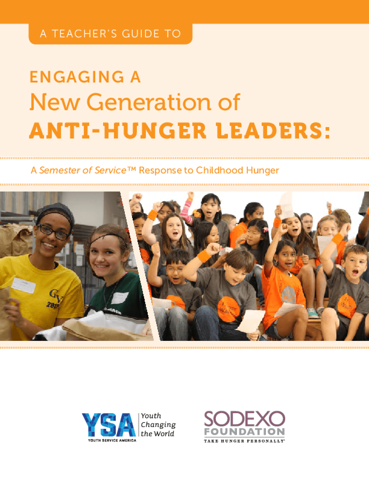 A Teacher's Guide to Engaging a New Generation of Anti-Hunger Leaders: A Semester of Service Response to Childhood Hunger