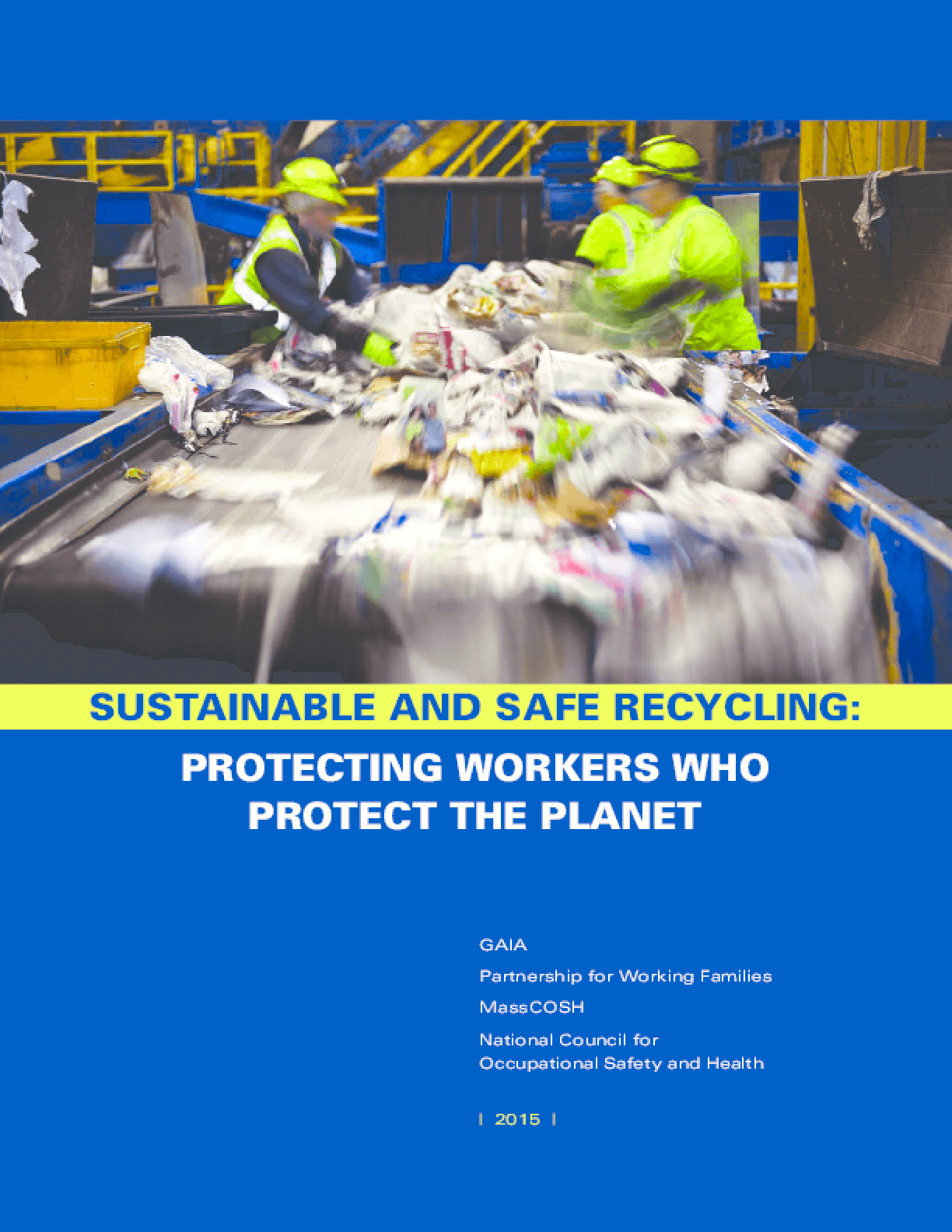 Sustainable and Safe Recycling: Protecting Workers Who Protect The Planet