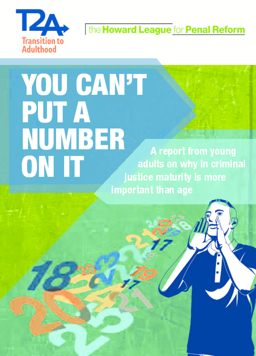 You Can't Put a Number on It : A Report from Young Adults on Why in Criminal Justice Maturity Is More Important Than Age