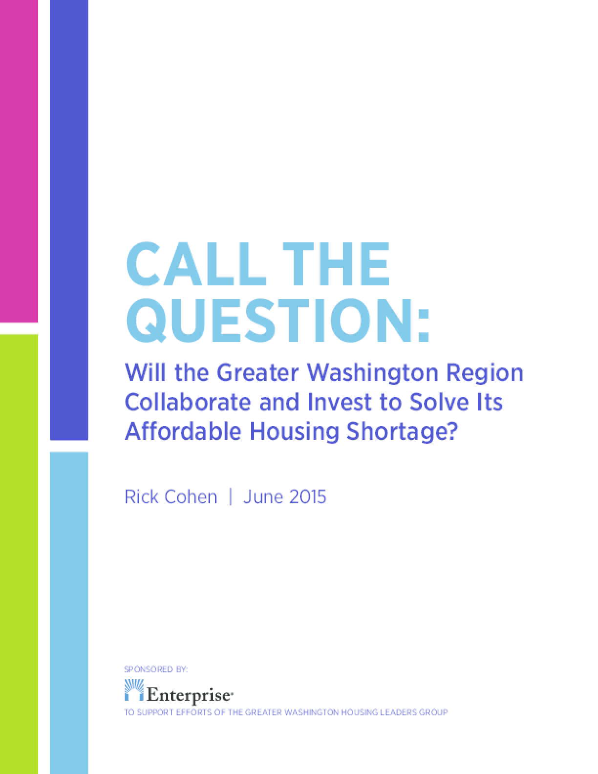 Call The Question: Will the Greater Washington Region Collaborate and Invest to Solve Its Affordable Housing Shortage?