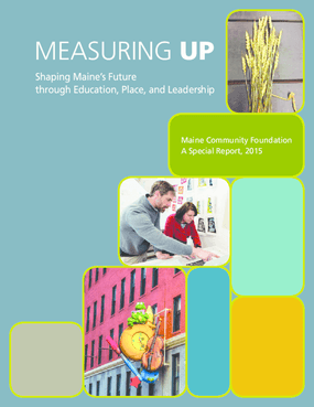 Measuring Up: Shaping Maine's Future Through Education, Place, and Leadership