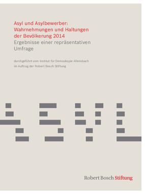 Asyl und Asylbewerber: Wahrnehmungen und Haltungen der Bevölkerung 2014 : Ergebnisse einer Repräsentativen Umfrage