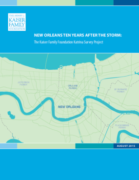 New Orleans Ten Years After The Storm: The Kaiser Family Foundation Katrina Survey Project