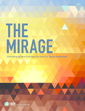 The Mirage: Confronting the Hard Truth About Our Quest for Teacher Development