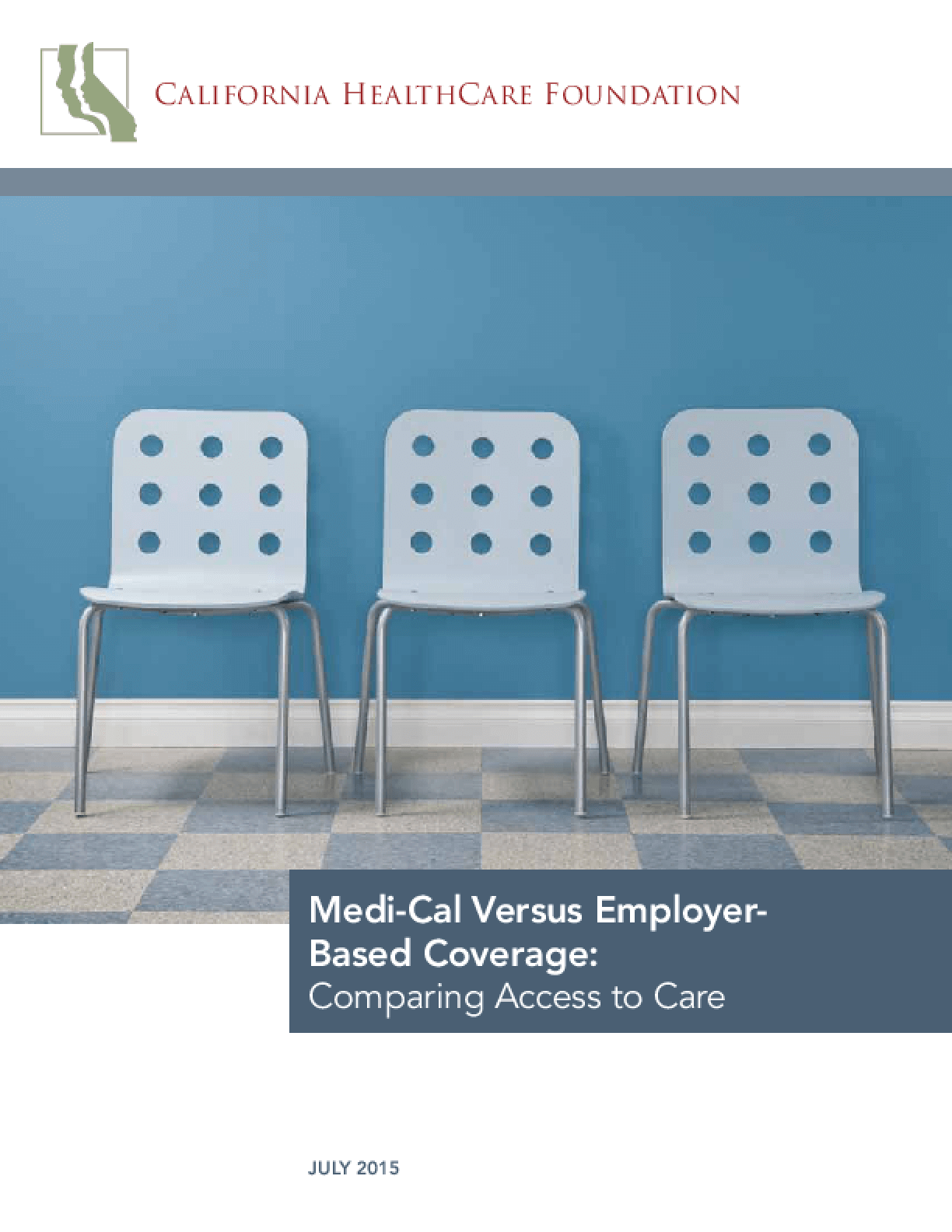 Medi-Cal Versus Employer-Based Coverage: Comparing Access to Care