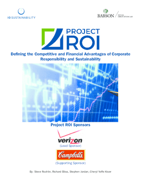Project ROI Report: Defining the Competitive and Financial Advantages of Corporate Responsibility and Sustainability