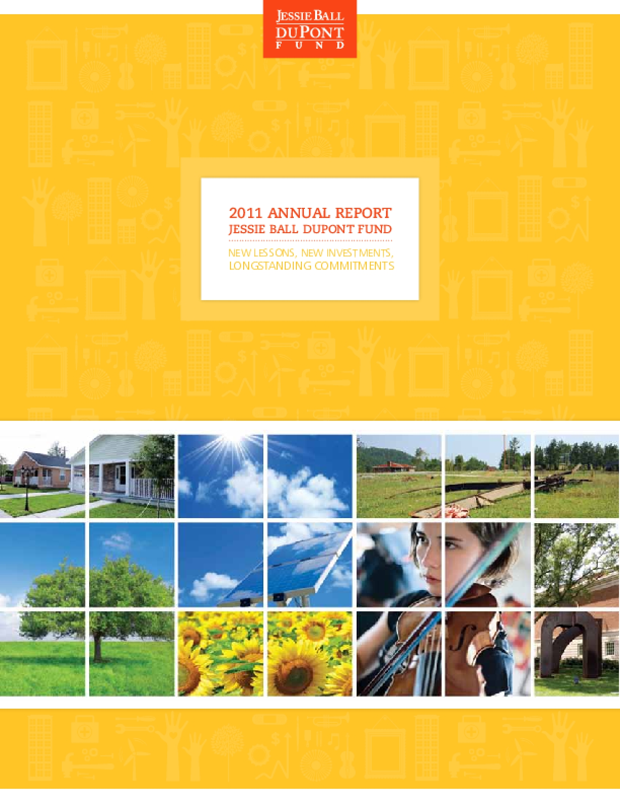 2011 Annual Report Jessie Ball duPont Fund: New Lessons, New Investments, Longstanding Commitments