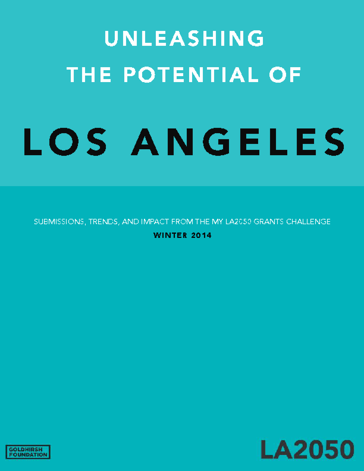Unleashing The Potential Of Los Angeles: Submissions, Trends, And Impact From The My LA2050 Grants Challenge