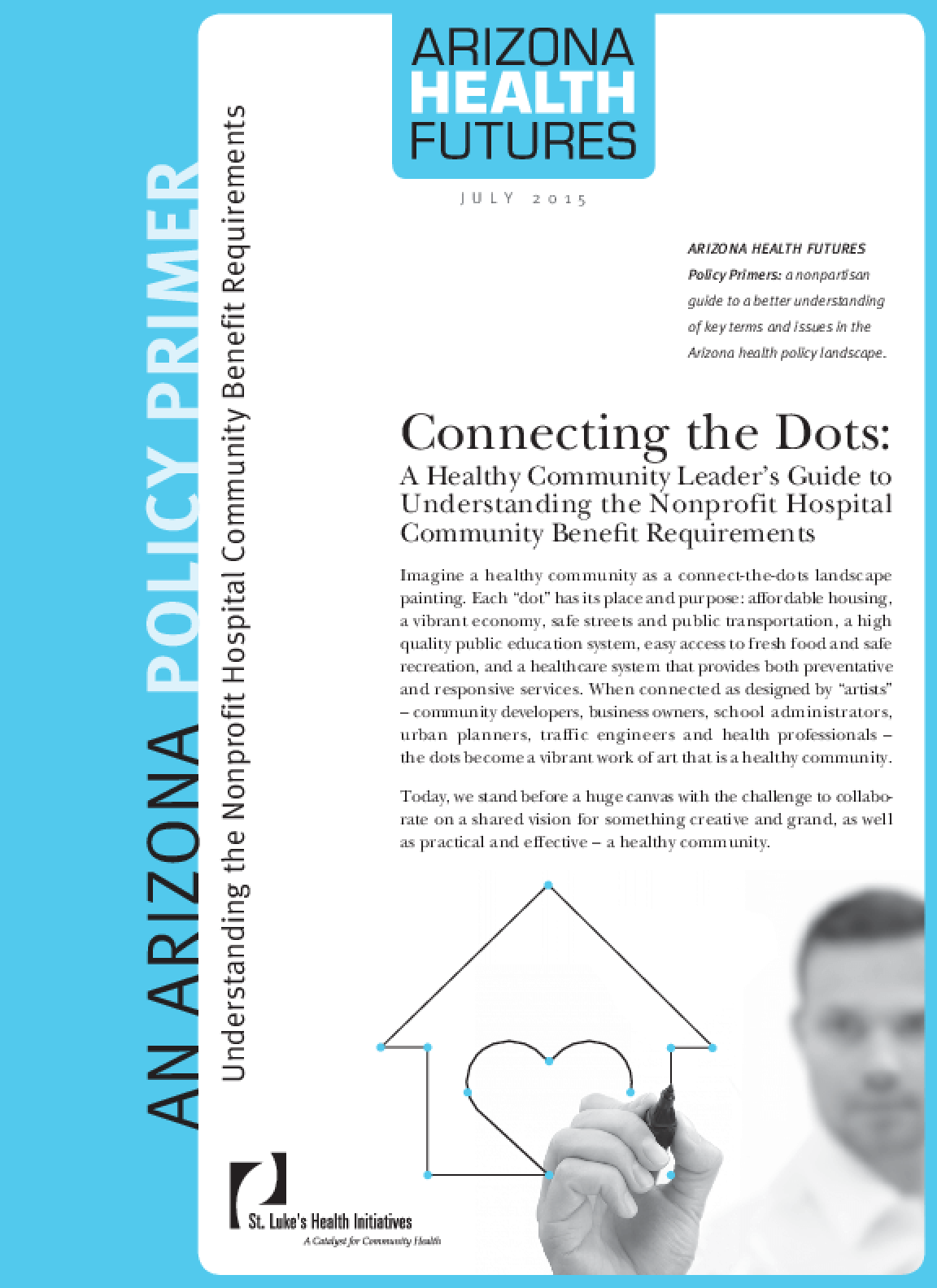 Connecting the Dots: A Healthy Community Leader's Guide to Understanding the Nonprofit Hospital Community Benefit Requirements