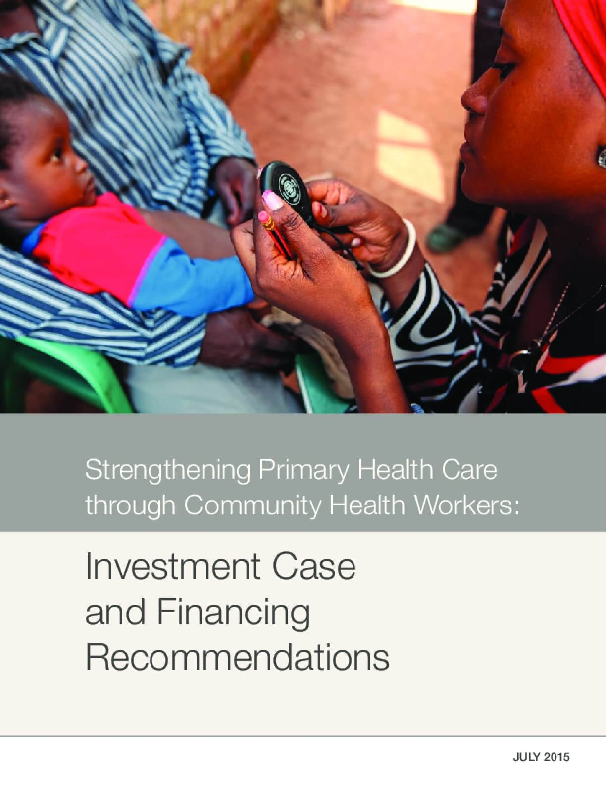 Strengthening Primary Health Care Through Community Health Workers: Investment Case And Financing Recommendations