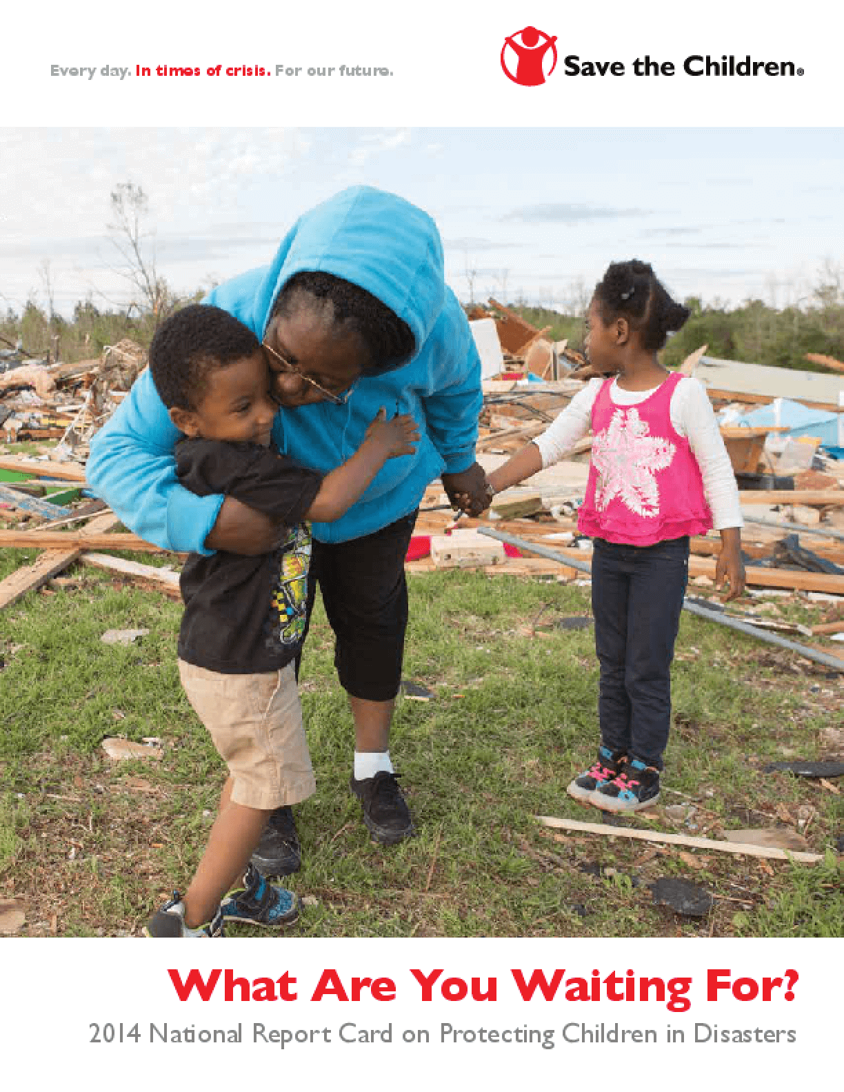 What Are You Waiting For? 2014 National Report Card On Protecting Children In Disasters