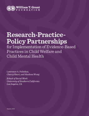 Research-Practice-Policy Partnerships for Implementation of Evidence-Based Practices in Child Welfare and Child Mental Health