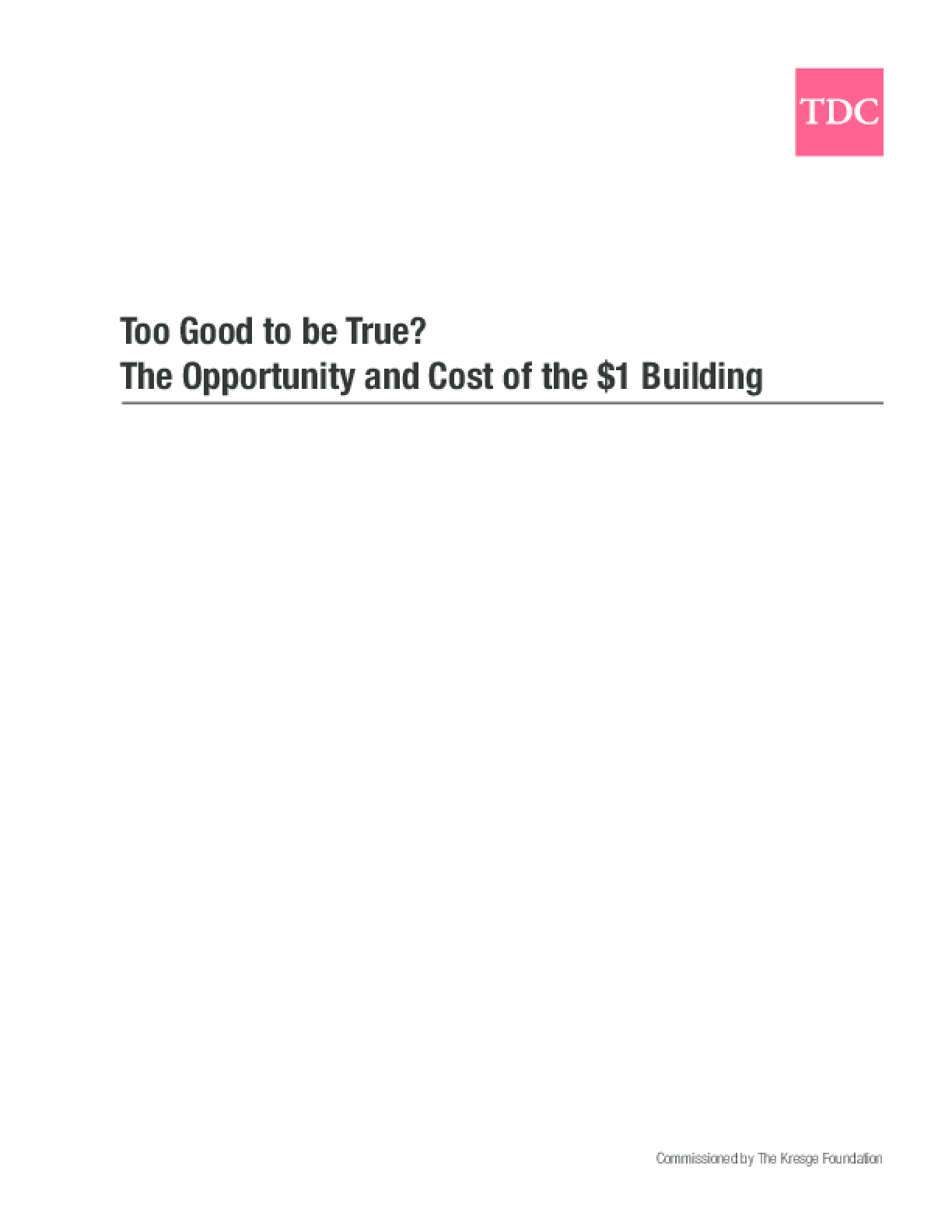 Too Good to be True?: The Opportunity and Cost of the $1 Building