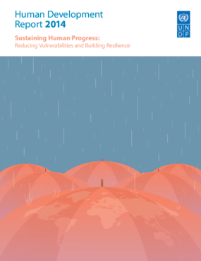 Sustaining Human Progress: Reducing Vulnerabilities and Building Resilience - Human Development Report 2014