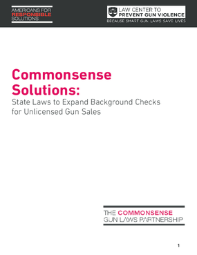 Commonsense Solutions: State Laws to Expand Background Checks for Unlicensed Gun Sales