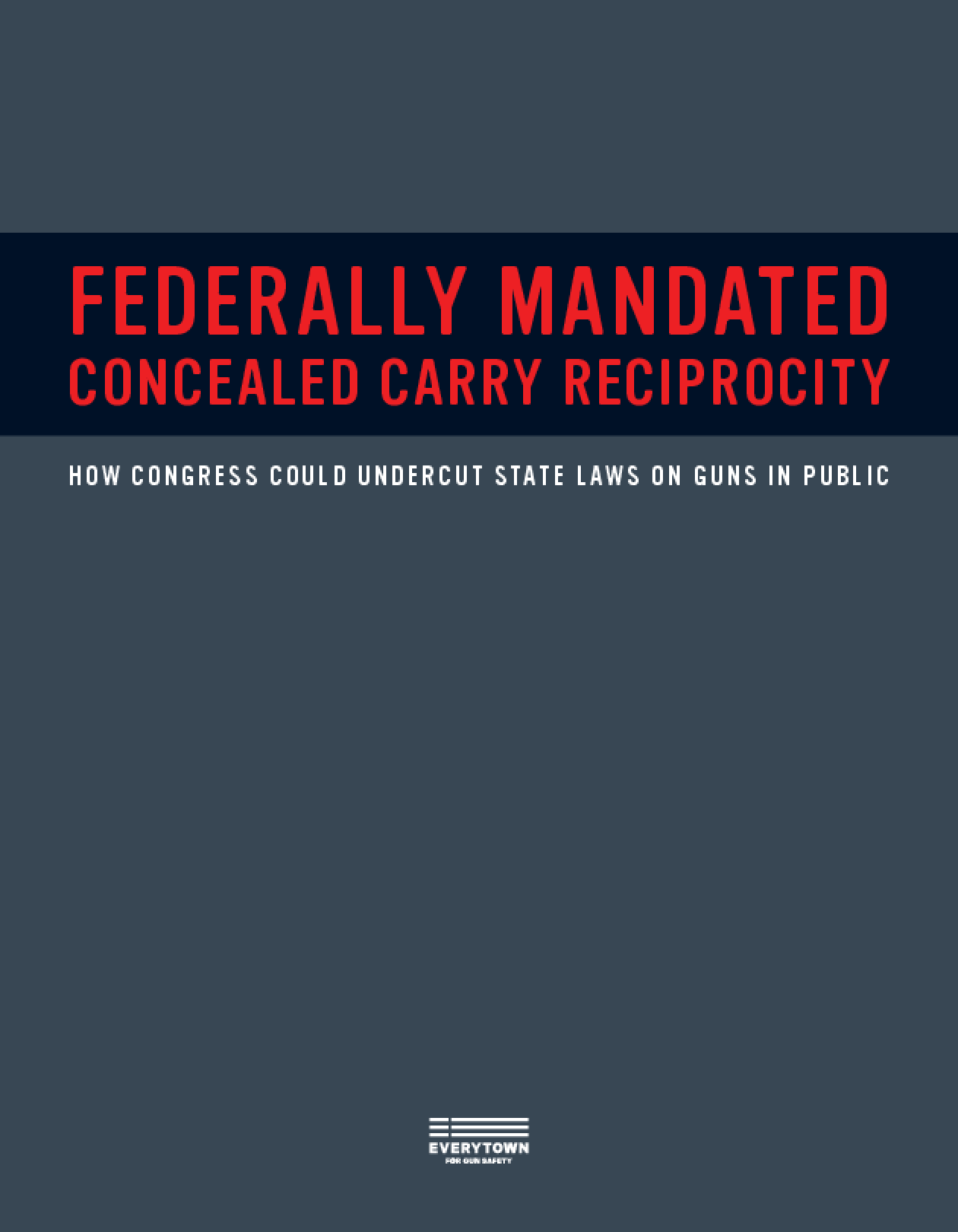 Federally Mandated Concealed Carry Reciprocity: How Congress Could Undercut State Laws On Guns In Public