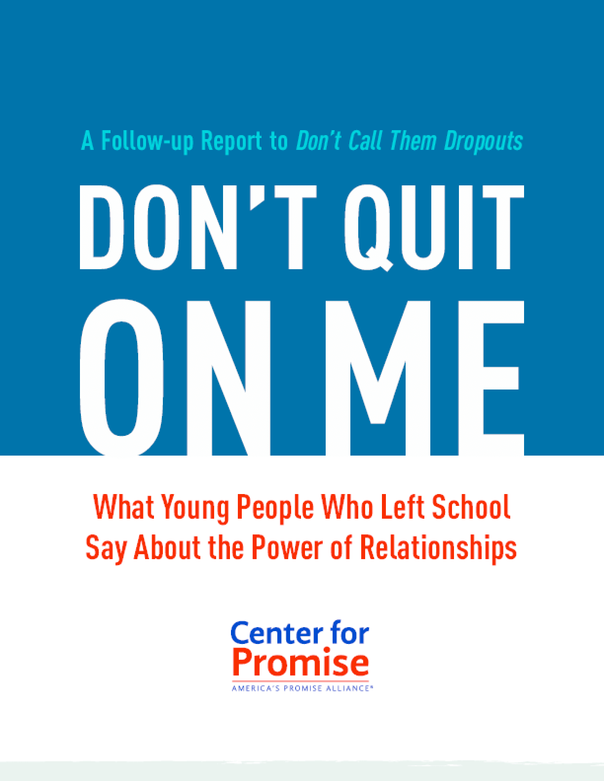 Don't Quit On Me: What Young People Who Left School Say About The Power Of Relationships