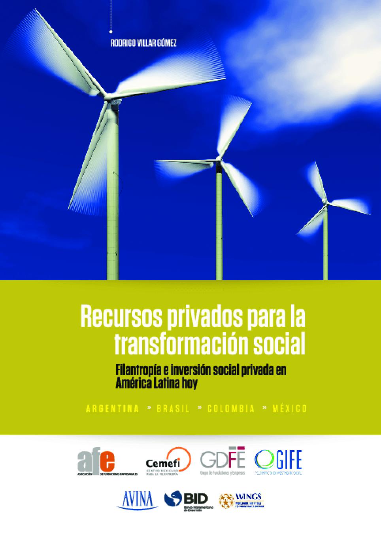 Recursos privados para la transformación social - filantropía e inversión social privada en América Latina hoy