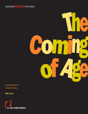 Coming of Age: A Research Report on Aging, Health and Arizona's Capacity to Care