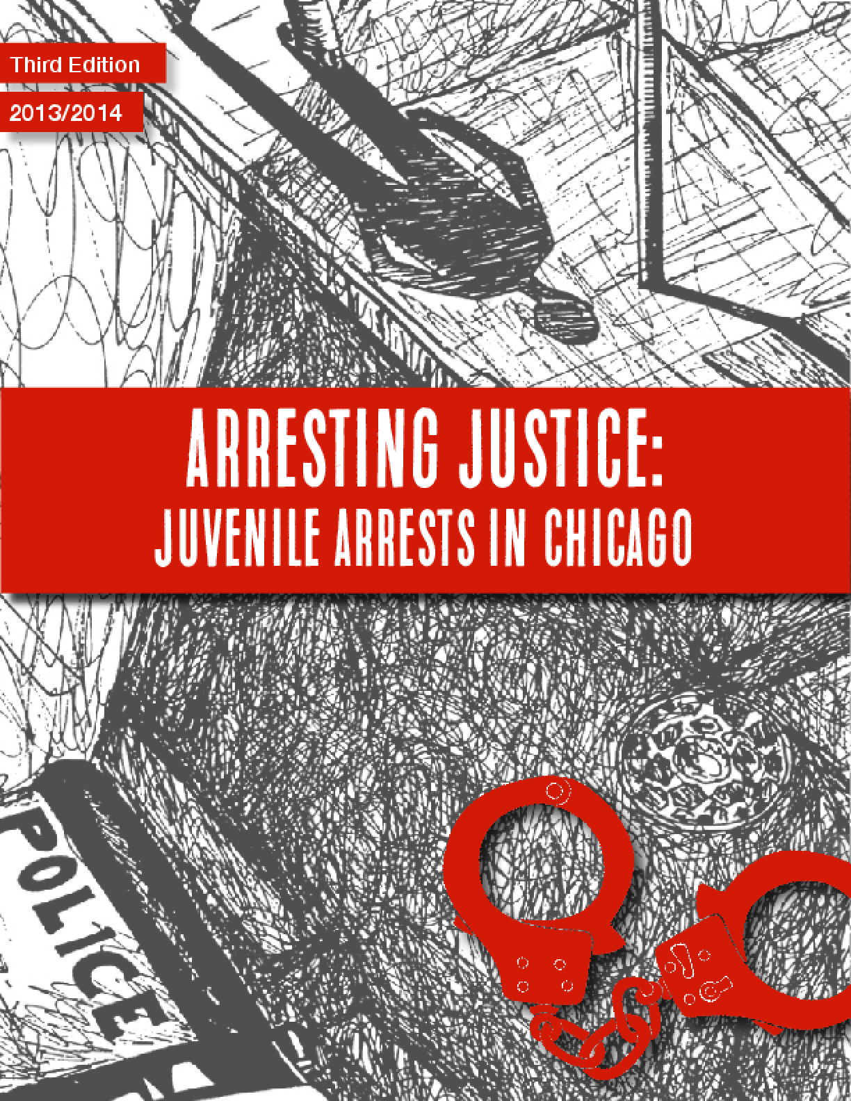Arresting Justice Vol 3: A Visual Report of Chicago Juvenile Arrests, 2013 and 2014