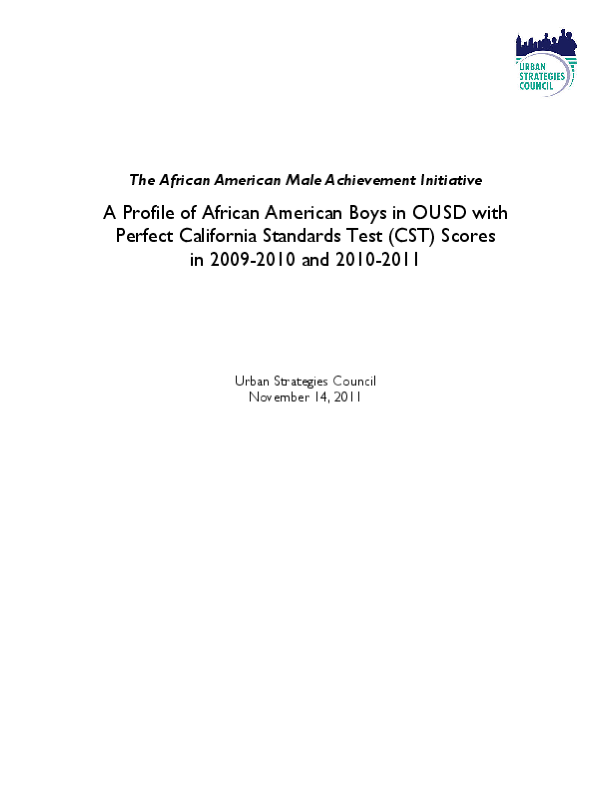 A Profile of African American Boys in OUSD with Perfect California Standards Test (CST) Scores in 2009-2010 and 2010-2011