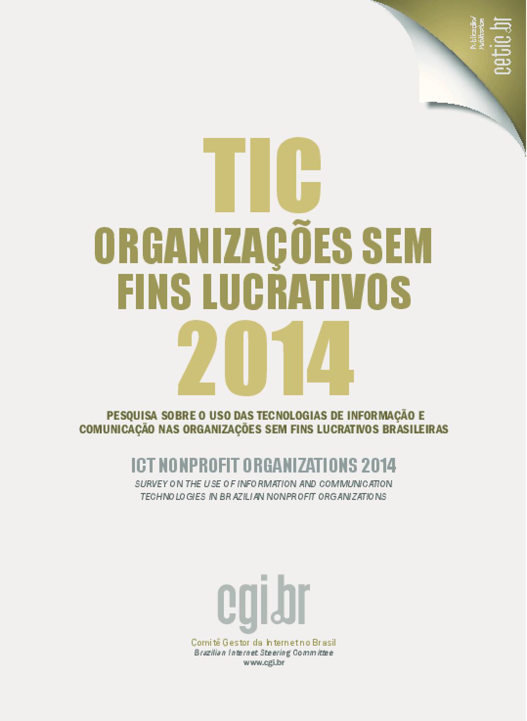 TIC Organizações Sem Fins Lucrativos 2014: pesquisa sobre o uso das tecnologias de informação e comunicação em organizações sem fins lucrativos brasileiras