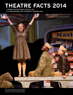Theatre Facts 2014: A Report on the Fiscal State of the U.S. Professional Not-For-Profit Theatre Field