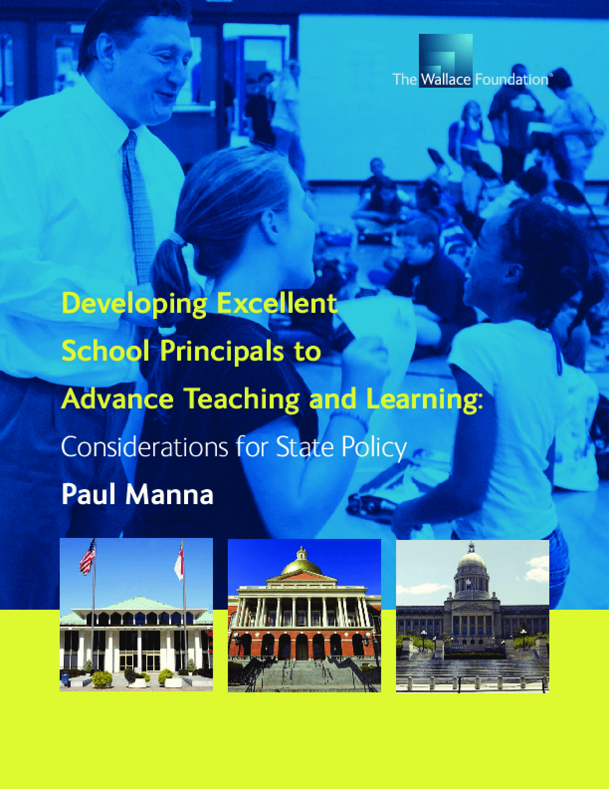 Developing Excellent School Principals To Advance Teaching and Learning: Considerations for State Policy
