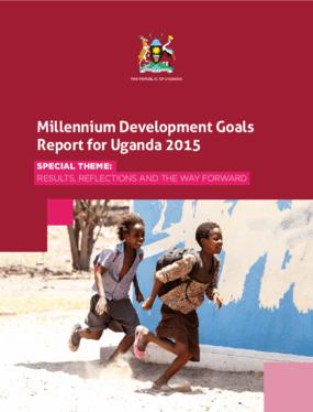 Millennium Development Goals Report for Uganda 2015