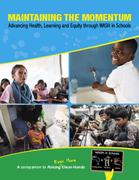 Maintaining the Momentum: Advancing Health, Learning and Equity Through WASH in Schools