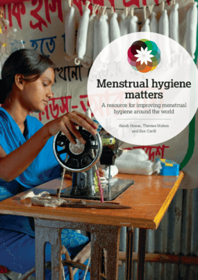 Menstrual Hygiene Matters: A Resource For Improving Menstrual Hygiene Around the World