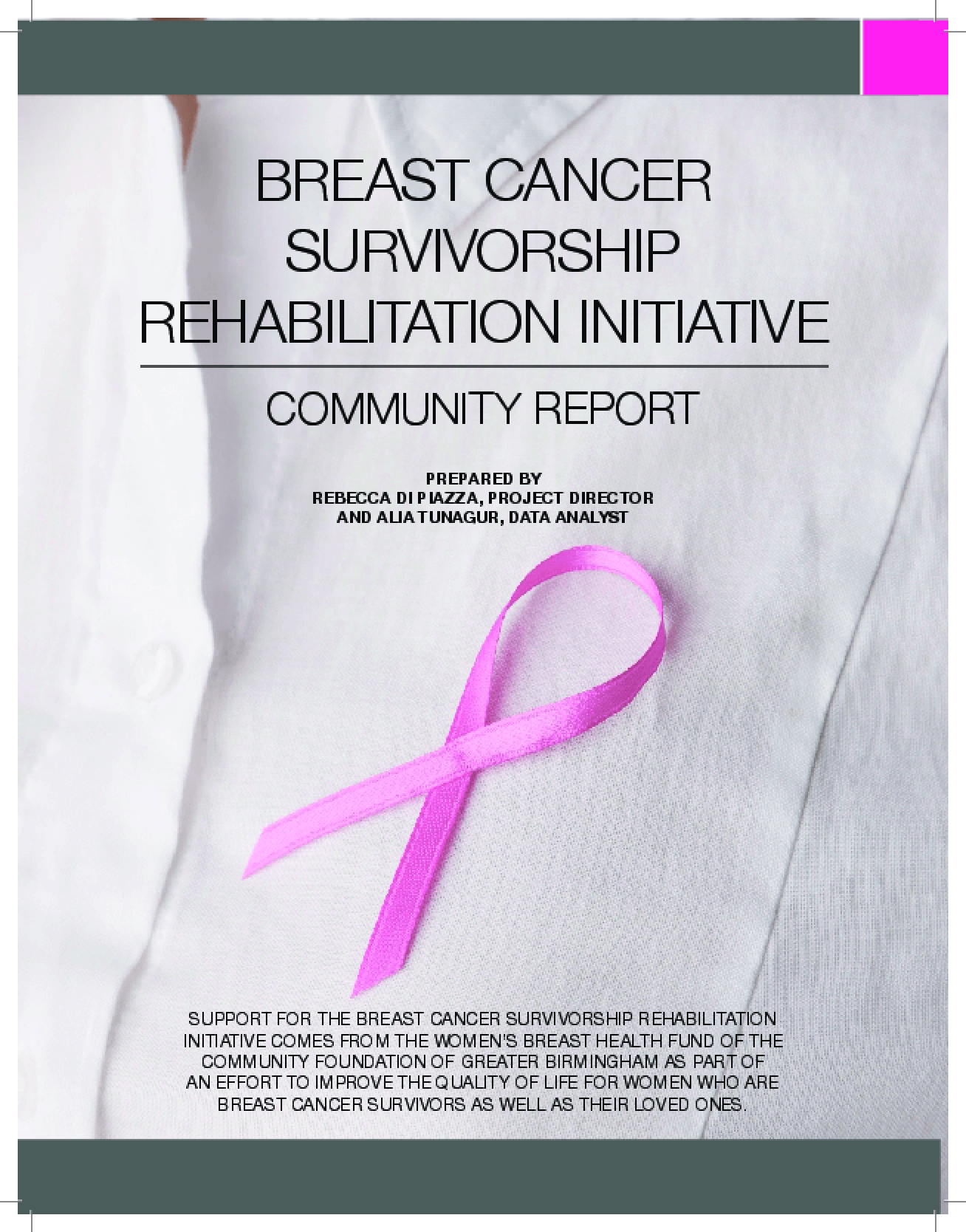 Breast Cancer Survivorship Rehabilitation Initiative: Community Report