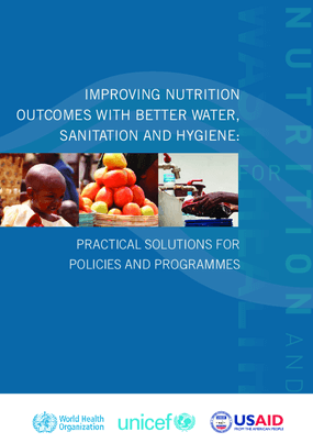 Improving Nutrition Outcomes With Better Water, Sanitation, and Hygiene: Practical Solutions for Policies and Programmes