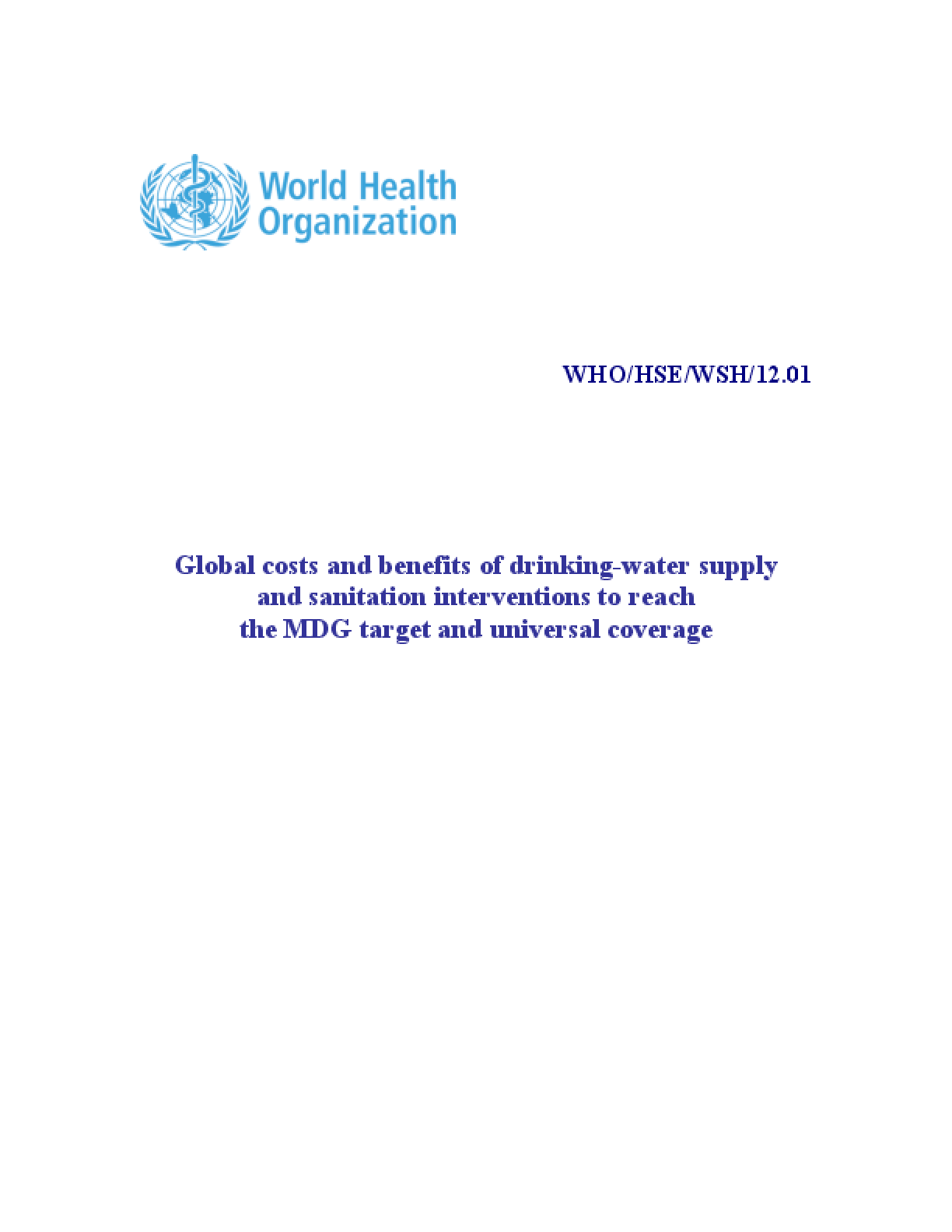 Global Costs and Benefits of Drinking-water Supply and Sanitation Interventions to Reach the MDG Target and Universal Coverage