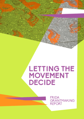 Letting the Movement Decide: FRIDA Grantmaking Report