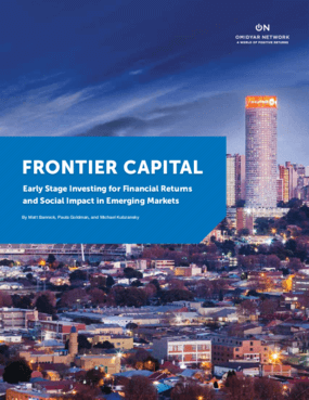 Frontier Capital: Early Stage Investing for Financial Returns and Social Impact in Emerging Markets
