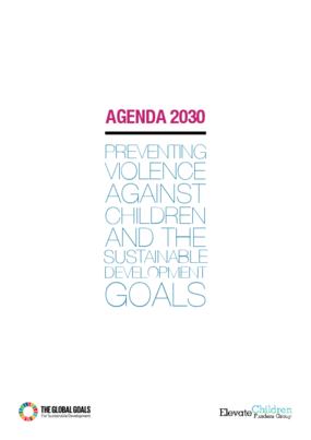 Agenda 2030: Preventing Violence Against Children and the Sustainable Development Goals