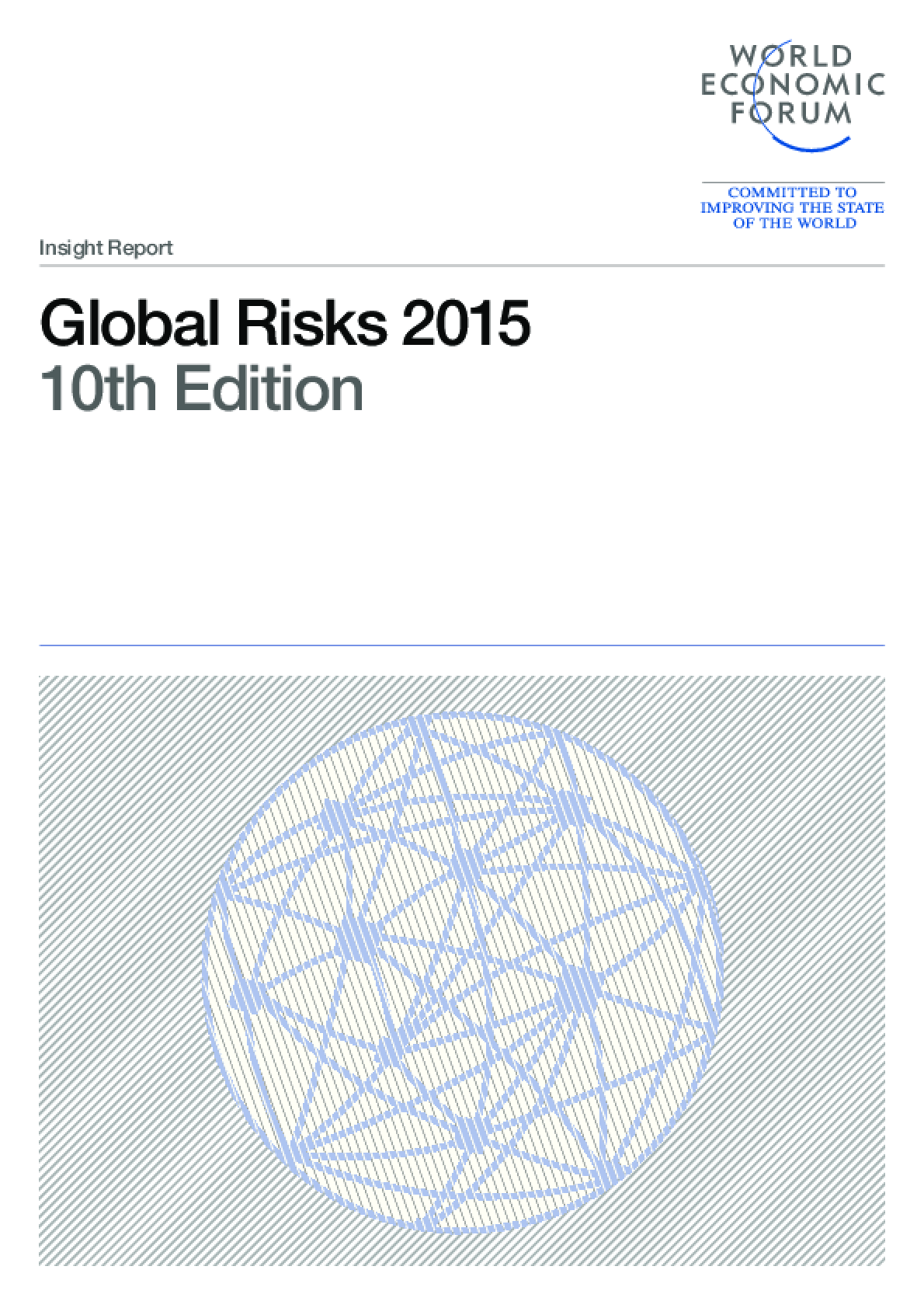 Global Risks 2015, 10th Edition.