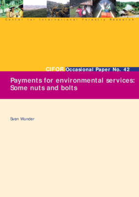 Payments for Environmental Services: Some Nuts and Bolts
