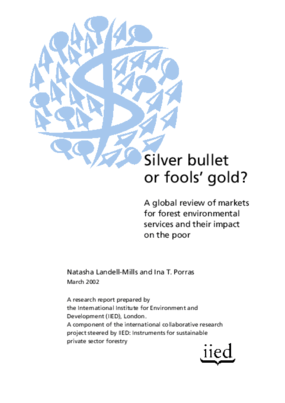 Silver Bullet or Fools' Gold? A Global Review of Markets for Forest Environmental Services and Their Impact on the Poor