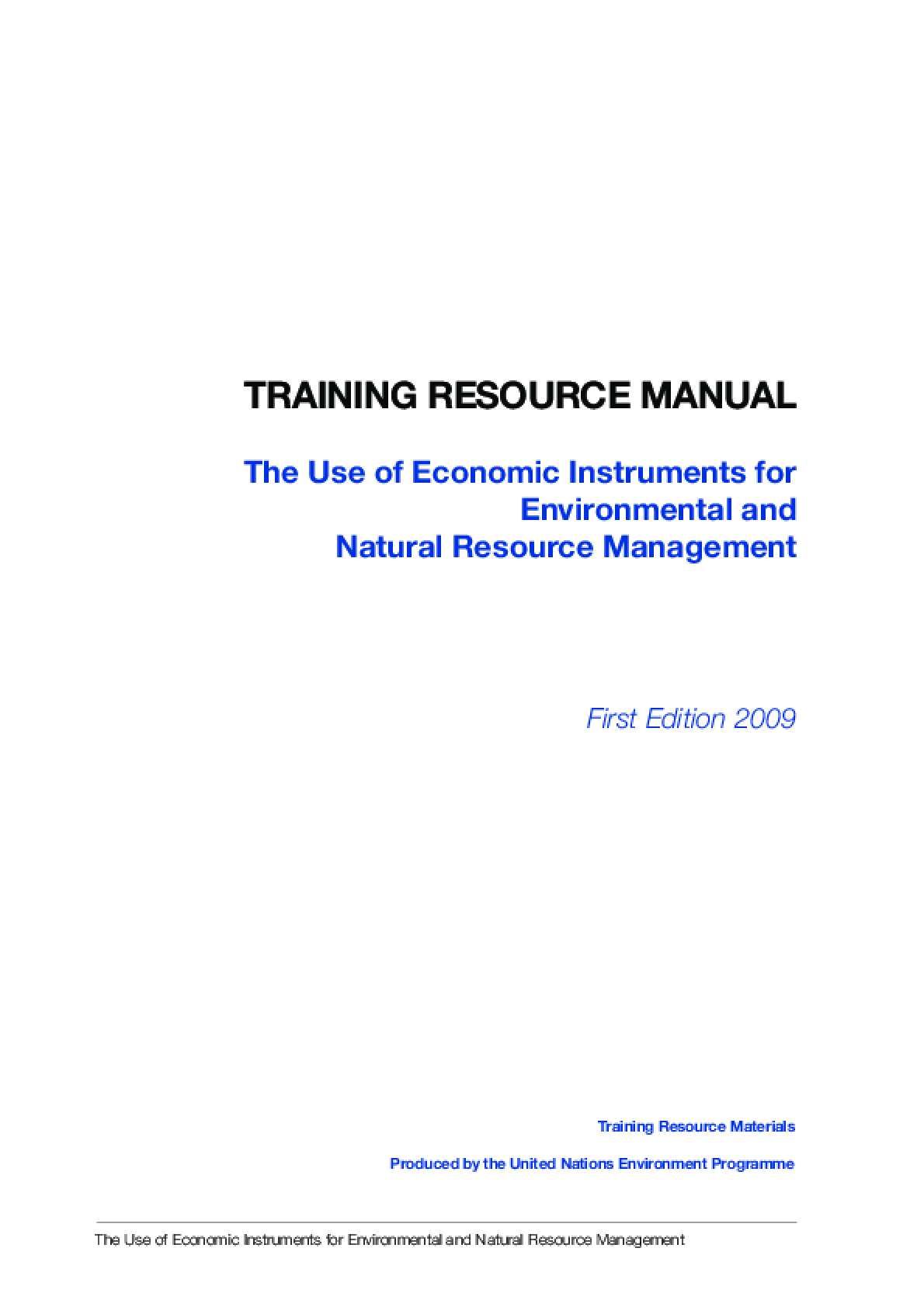 Training Resource Manual: The Use of Economic Instruments for Environmental and Natural Resource Management