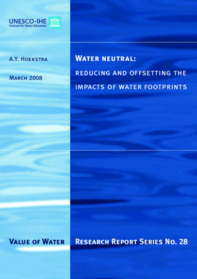 Water Neutral: Reducing and Offsetting the Impacts of Water Footprints