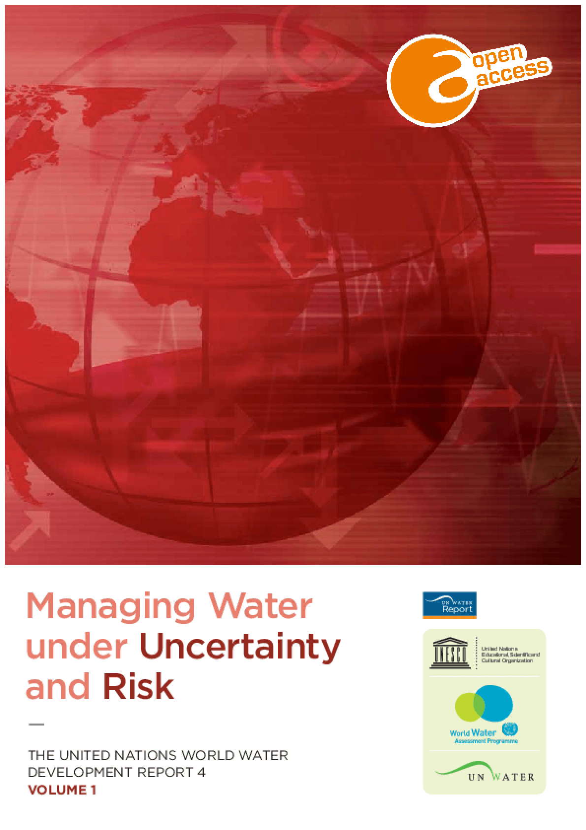 World Water Development Report 4: Managing Water Under Uncertainty and Risk