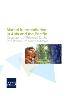 Market Intermediaries in Asia and the Pacific: Developing a Regional Social Investment Exchange Initiative