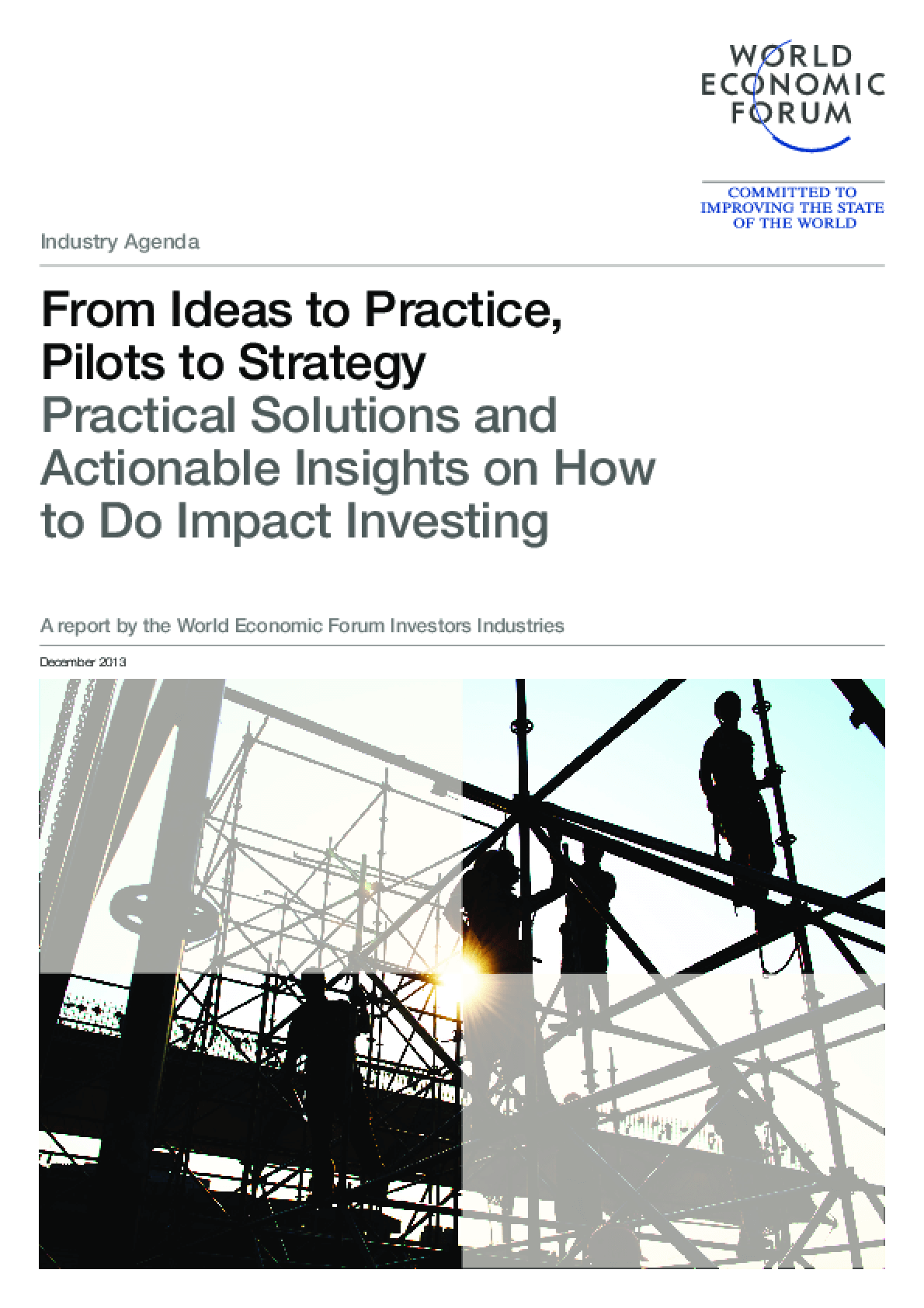 From Ideas to Practice, Pilots to Strategy: Practical Solutions and Actionable Insights on How to Do Impact Investing