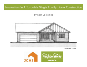 Innovations in Affordable Single-Family Home Construction