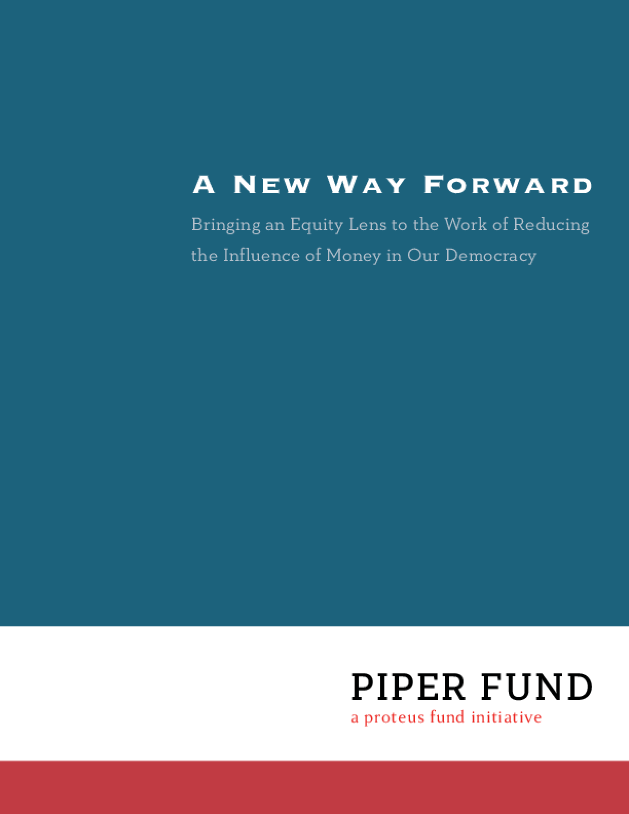 New Way Forward: Bringing an Equity Lens to the Work of Reducing the Influence of Money in Our Democracy, A
