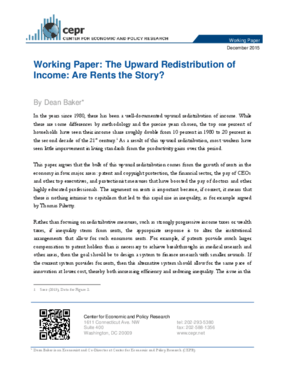 Working Paper: The Upward Redistribution of Income: Are Rents the Story?